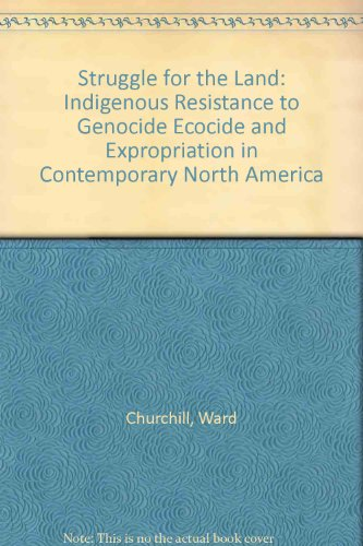 9781567510010: Struggle for the Land: Indigenous Resistance to Genocide, Ecocide, and Expropriation in Contemporary North America