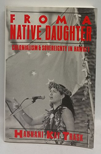 9781567510089: From a Native Daughter: Colonialism and Sovereignty in Hawai'I