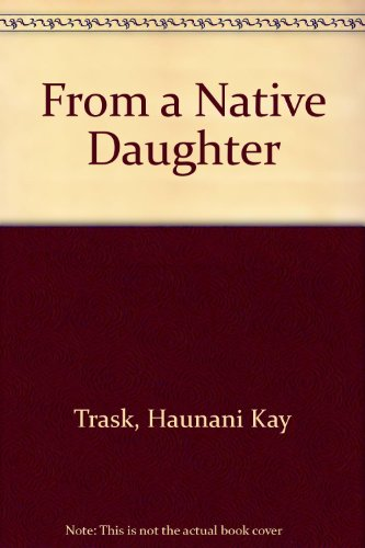 9781567510096: From a Native Daughter: Colonialism and Sovereignty in Hawai'I