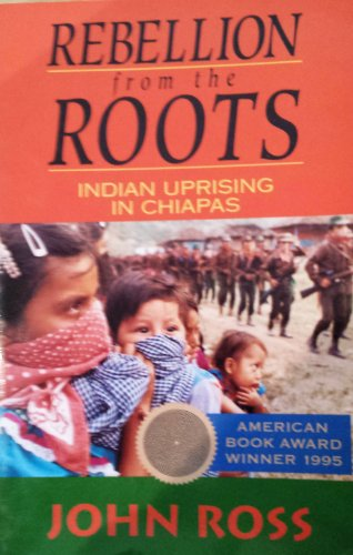 9781567510423: Rebellion from the Roots: Indian Uprising in Chiapas