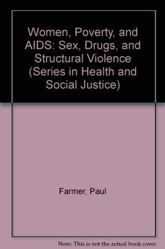 9781567510751: Women, Poverty & AIDS: Sex, Drugs and Structural Violence (Series in Health and Social Justice)
