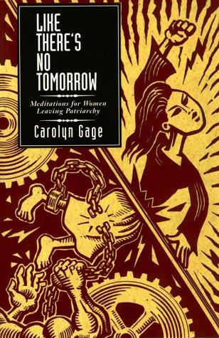 9781567511048: Like There's No Tomorrow: Meditations for Women Leaving Patriarchy (Interpretation; 19)