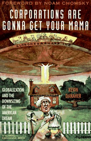 9781567511123: Corporations Are Gonna Get Your Mama: Globalization and the Downsizing of the American Dream