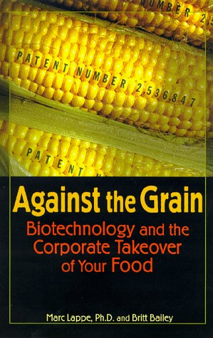 9781567511505: Against the Grain: Biotechnology and the Corporate Takeover of Your Food