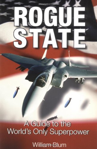 Stock image for Rogue State: A Guide to the World's Only Superpower for sale by SecondSale
