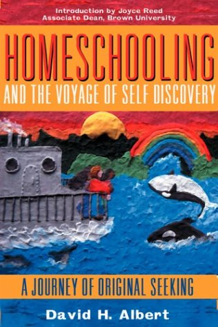 9781567512335: Homeschooling and the Voyage of Self-Discovery: A Journey of Original Seeking