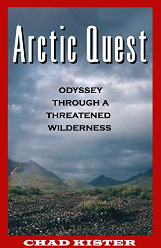 9781567512366: Arctic Quest: Odyessy Through a Threatened Wilderness