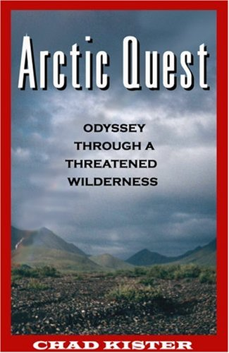 9781567512373: Arctic Quest: Odyessy Through a Threatened Wilderness