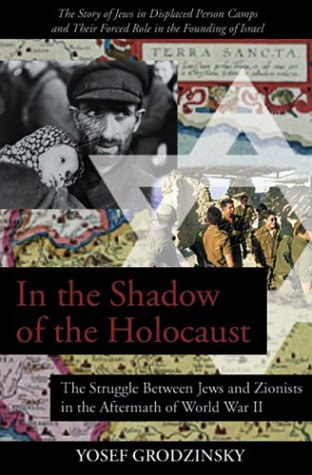 9781567512793: In the Shadow of the Holocaust: The Struggle Between Jews and Zionists in the Aftermath of World War II