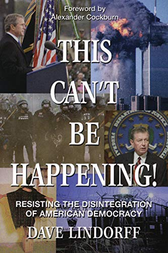 9781567512984: This Can't Be Happening!: Resisting the Disintegration of American Democracy