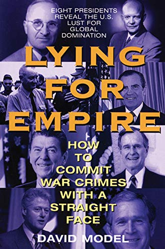 9781567513202: Lying for Empire: How to Commit War Crimes with a Straight Face
