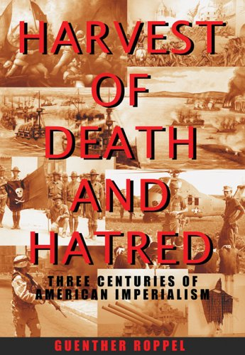 9781567513301: Harvest of Death and Hatred: Three Centuries of American Imperialism