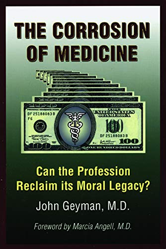 9781567513844: The Corrosion of Medicine: Can the Profession Reclaim Its Moral Legacy?