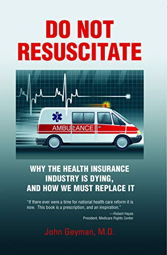 9781567513967: Do Not Resuscitate: Why the Health Insurance Industry is Dying, and How We Must Replace It
