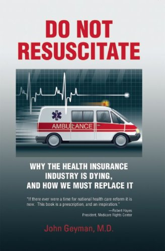 9781567513974: Do Not Resuscitate: Why the Health Insurance Industry Is Dying, and How We Must Replace It