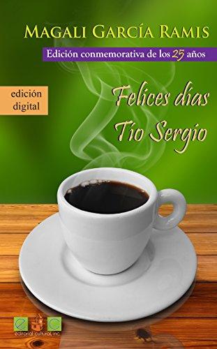 9781567580051: Felices dias, tio Sergio