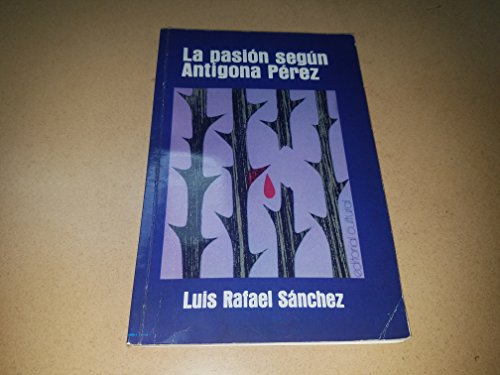 La Pasión Según Antígona Pérez: Luis Rafael Sanchez