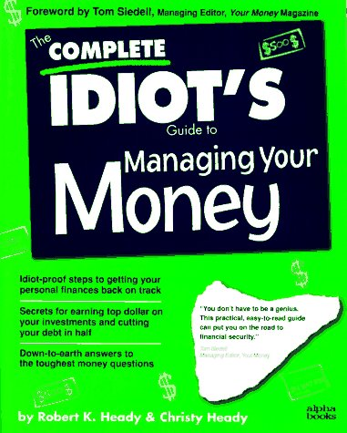 9781567615302: The Complete Idiot's Guide to Managing Your Money (Serial)