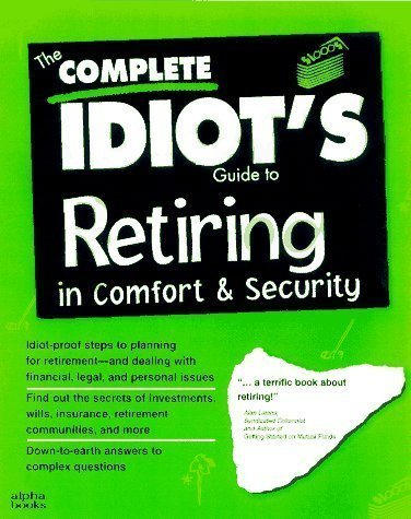 The Complete Idiot's Guide to Great Retirement