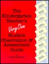 9781567620610: The Kindergarten Teacher's Very Own Student Observation & Assessment Guide