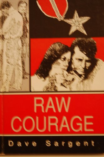 Raw Courage: Sargent, Dave