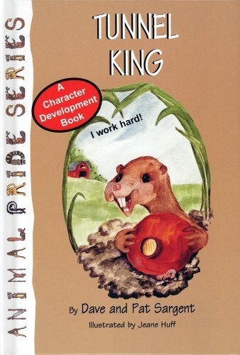 Tunnel King (Sargent, Dave, Animal Pride Series,: Dave Sargent, Pat