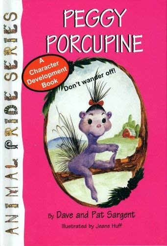 Peggy Porcupine (Animal Pride Series): Sargent, Dave, Sargent,