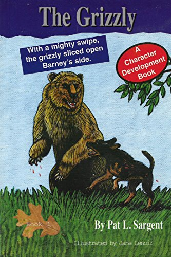 The Grizzly (Barney the Bear Killer, 1): Sargent, Pat