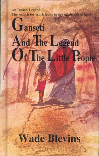 9781567630657: Ganseti and the Legend of the Little People (Cherokee Indian Legend)