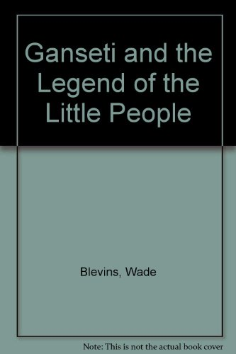 9781567630664: Ganseti and the Legend of the Little People