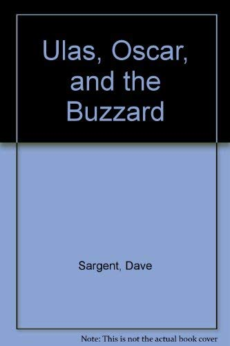 Ulas, Oscar, and the Buzzard (1567631088) by Dave Sargent
