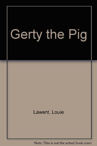 9781567632798: Gerty the Pig
