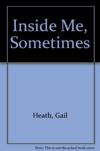9781567633139: Inside Me, Sometimes