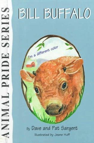 9781567633603: Bill Buffalo (Animal Pride Series)