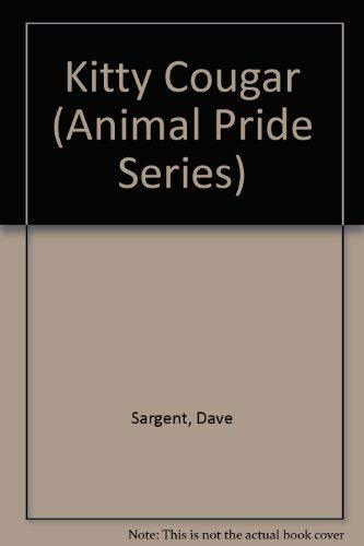 Kitty Cougar (Animal Pride Series): Sargent, Dave, Sargent,