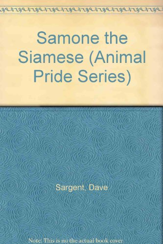 Samone the Siamese (Animal Pride Series): Sargent, Dave, Sargent,