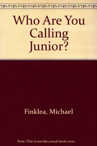 9781567634204: Who Are You Calling Junior?