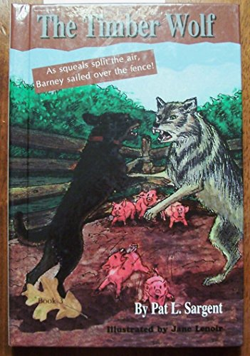 9781567634259: The timber wolf (Barney the Bear Killer)