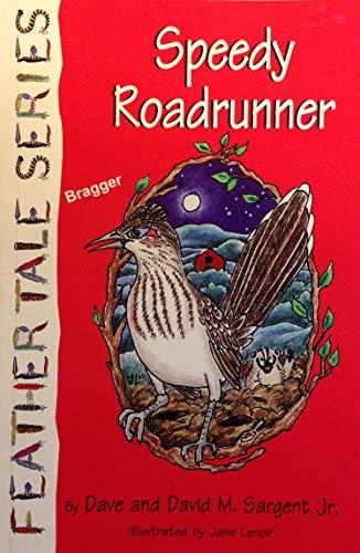 9781567634549: Speedy Roadrunner: A Character Development Book (Feather Tale Series)