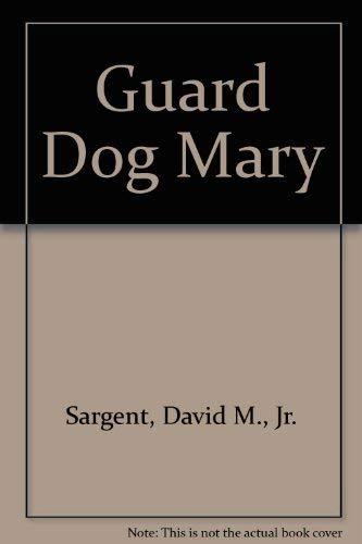 Guard Dog Mary: David M., Jr.