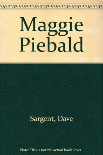 Maggie Piebald: Sargent, Dave, Sargent,