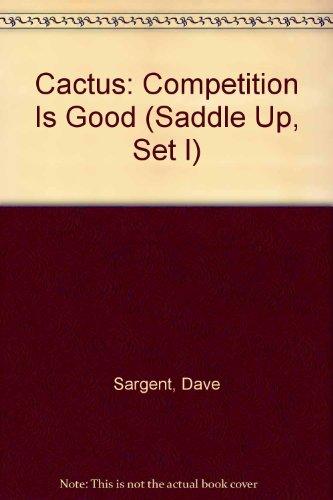 9781567636727: Cactus: Competition Is Good (Saddle Up, Set I)