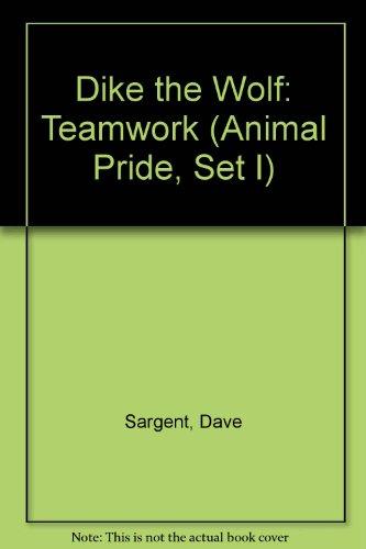Dike the Wolf: Teamwork (Animal Pride, Set: Sargent, Dave, Sargent,
