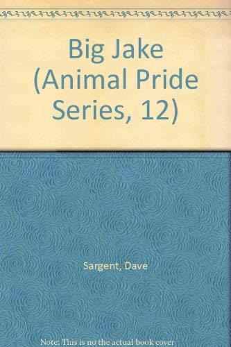 9781567637816: Big Jake (Animal Pride Series, 12)