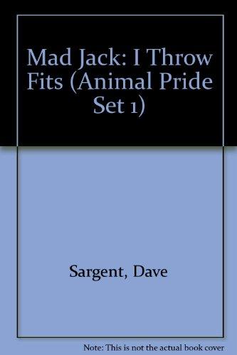 Mad Jack: I Throw Fits (Animal Pride Set 1): Dave Sargent, Pat Sargent