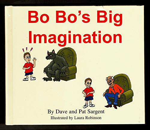 Bo Bo's Big Imagination (Learn to Read: Sargent, Dave, Sargent,
