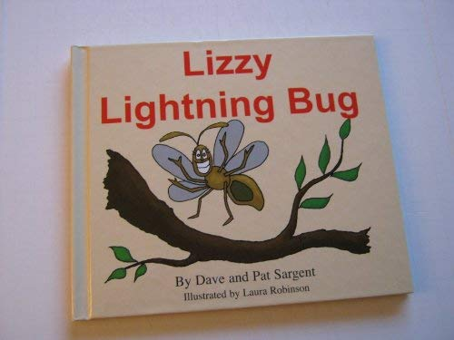 Lizzy Lightning Bug (Learn to Read 1st: Sargent, Dave, Sargent,