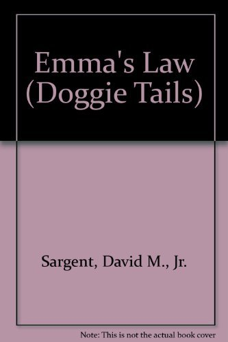 Emma's Law (Doggie Tails): Sargent, David M.,