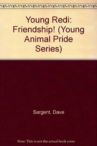 9781567638677: Young Redi: Friendship! (Young Animal Pride Series)