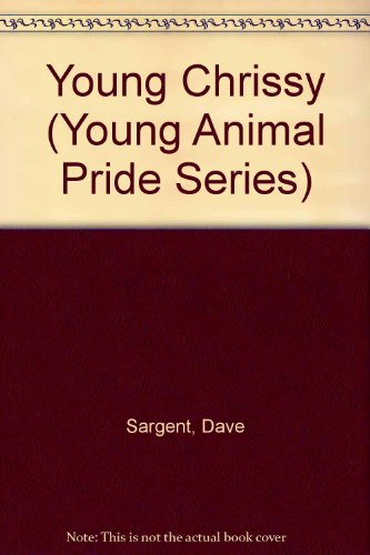 9781567638752: Young Chrissy (Young Animal Pride Series)